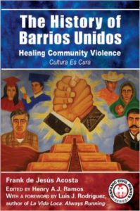 The History of Barrios Unidos, Healing Community Violence, Cultura Es Cura (originally published in May 2007)